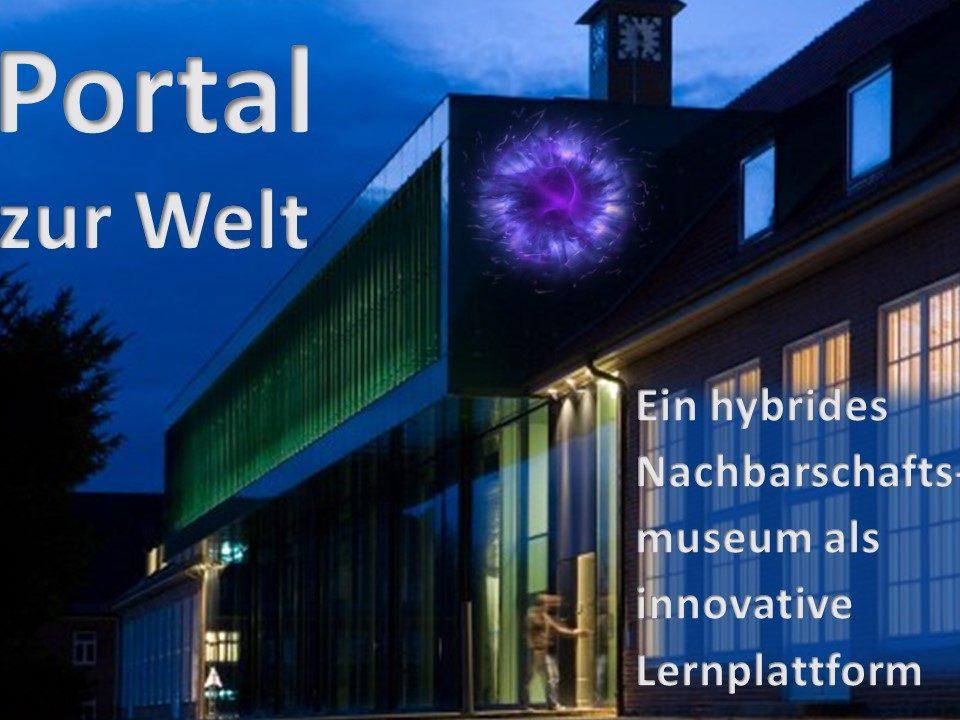 """Eine Führung durch das Hybride Museum """"Portal zur Welt"""""""